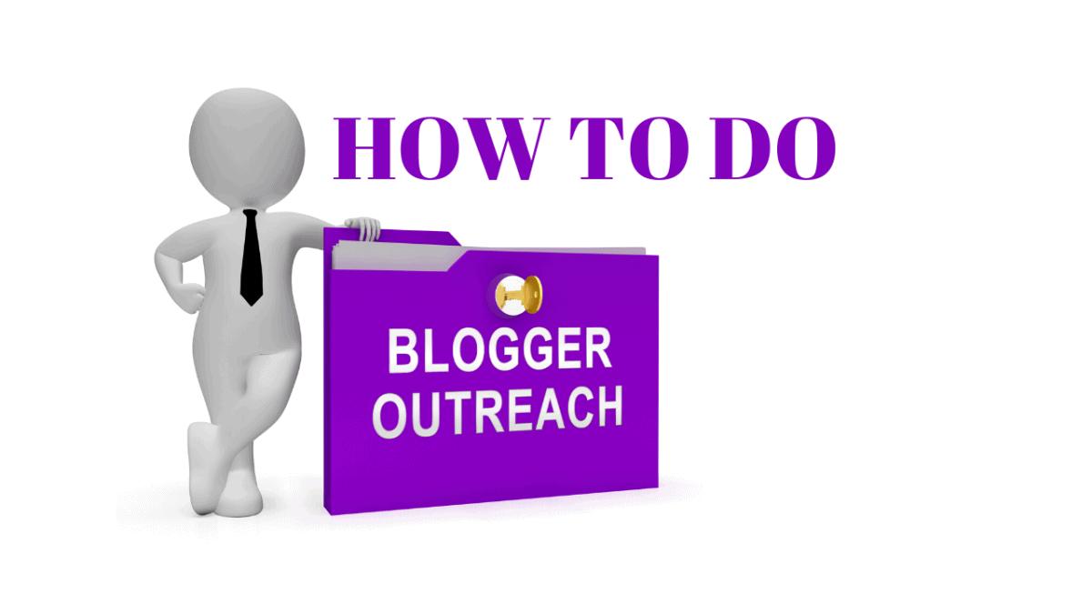 HOW TO DO BLOGGER OUTREACH