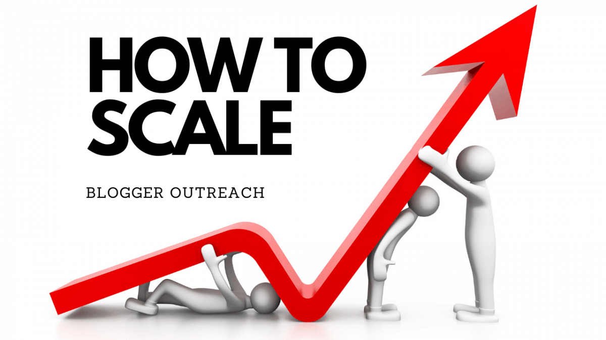 HOW TO SCALE BLOGGER OUTREACH