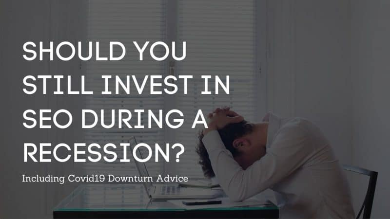 Should you still invest in seo during a recession?