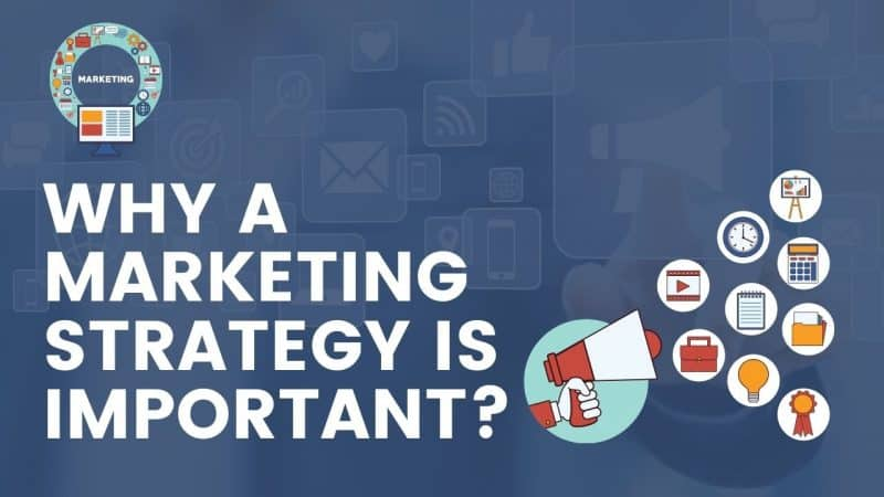 WHY A MARKETING STRATEGY IS IMPORTANT?